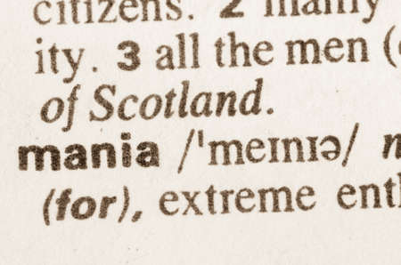 mania: Definition of word mania in dictionary
