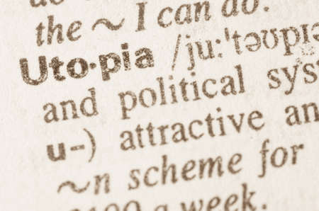 utopia: Definition of word Utopia  in dictionary