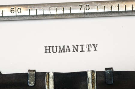 humanity: word humanity typed on old typewriter