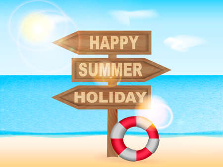 Sea beach. Wooden pointer Happy Summer Holiday with saving circle. Vector illustration