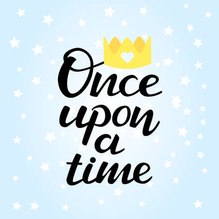 Lettering Once upon a time. Vector illustration  イラスト・ベクター素材