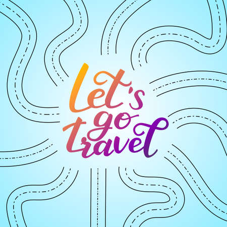 Lettering Let's go travel with intersection of roads. Vector illustration