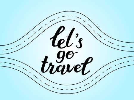 Lettering Let's go travel with two roads. Vector illustration 向量圖像