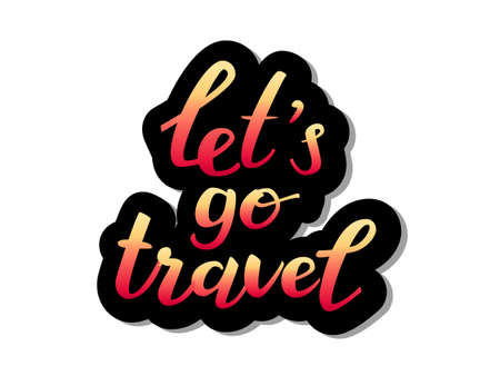 Lettering Let's go travel sticker. Vector illustration