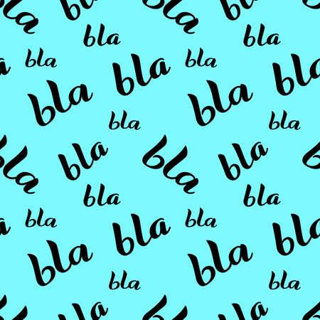Bla-bla-bla lettering seamless background. Vector illustration Vektoros illusztráció