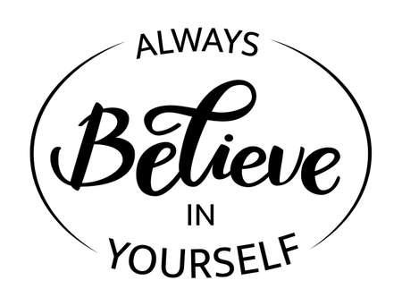 Lettering Believe in yourself. Vector illustration Vecteurs