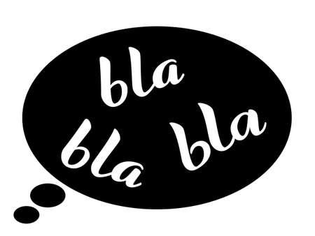 Bla-bla-bla lettering in a speaking bubble. Vector illustration