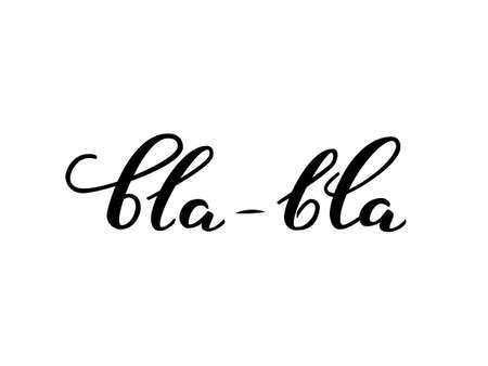 Bla-bla lettering. Vector illustration