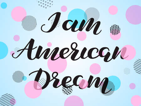 I am american dream. Vector illustration for poster or clothes.