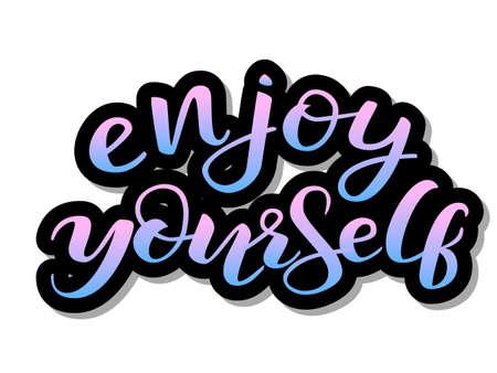 Enjoy yourself sticker. Vector illustration