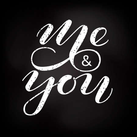 Me and you lettering for clothing, banner, card or poster. Vector illustration