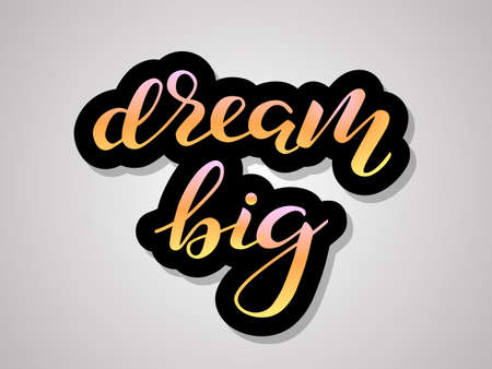 Dream big lettering sticker for poster or clothes. Vector illustration Ilustração