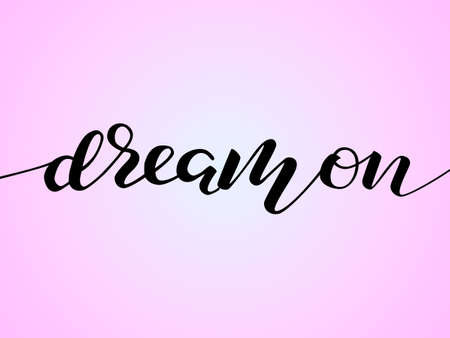 Dream on lettering. Vector illustration