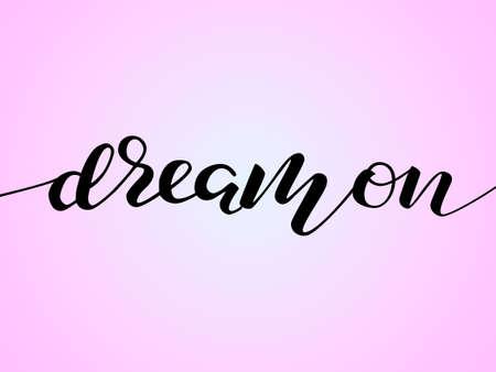 Dream on lettering. Vector illustration