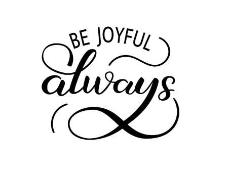 Be joyful always lettering. Vector illustration