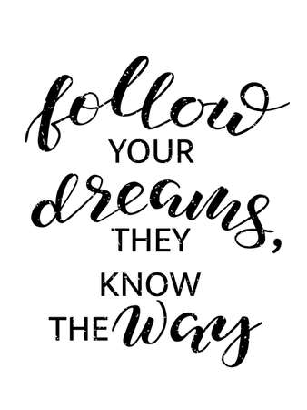 Follow your dreams they know the way lettering. Romantic quote poster, card, invitation, flyer, template or banner.