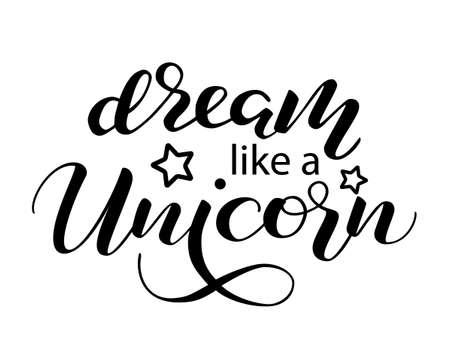Dream like a Unicorn lettering. Vector illustration