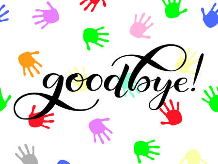Goodbye with colorful hands. Vector illustration