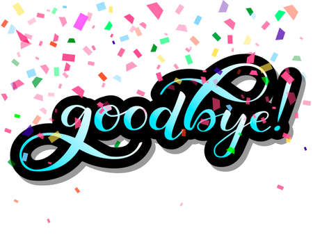 Goodbye with colorful confetti. Vector illustration
