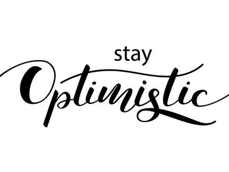 Stay optimistic lettering for clothes or postcard. Vector illustration Ilustrace