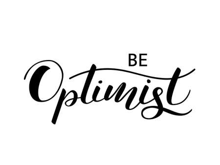Be optimist lettering for clothes or postcard. Vector illustration