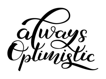 Always optimistic lettering for clothes or postcard. Vector illustration