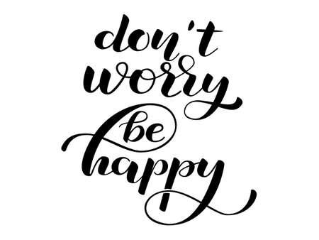 Machen Sie sich keine Sorgen, Be Happy-Schriftzug. Vektor-Illustration