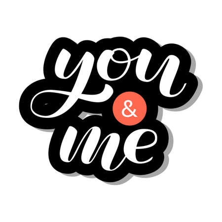 Me and you lettering for clothing or poster. Vector illustration