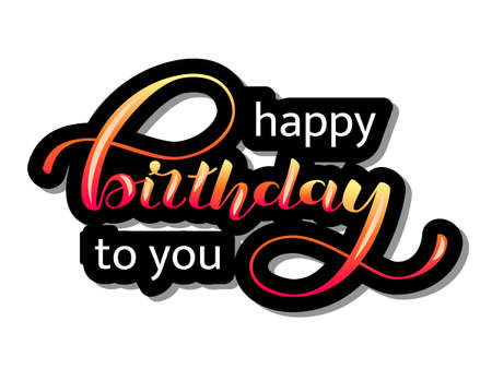 Happy birthday to you lettering. Congratulatory  quote for banner or postcard. Vector illustration Иллюстрация