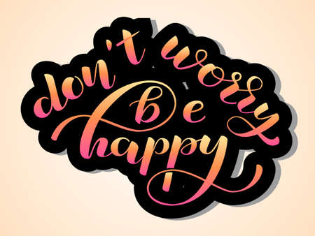 Dont worry Be Happy lettering sticker. Vector illustration Stock Illustratie