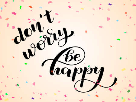 Don't worry Be Happy lettering sticker. Vector illustration Stock Illustratie