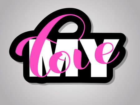 My Love brush lettering. Overlapping Text Layout. Vector illustration for banner or poster