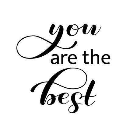 You are the best lettering. Vector illustration