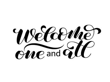 Welcomeone and all  brush lettering. Vector illustration for decoration or banner Vettoriali