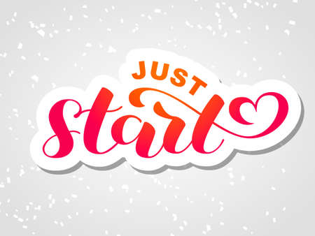 Just Start brush lettering. Vector illustration for clothes or card