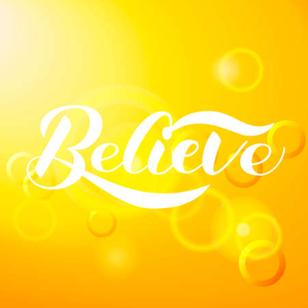 Believe brush lettering. Vector illustration for card with sunny sky