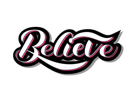 Believe brush lettering. Vector illustration for card