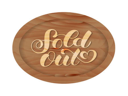 Oval wooden sign. Sold out lettering. Vector illustration