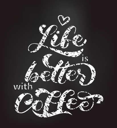 Das Leben ist besser mit Kaffeebürstenbeschriftung. Vektorillustration für Banner oder Poster