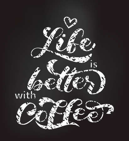 Life is better with Coffee brush lettering. Vector illustration for banner or poster