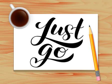 Just go lettering. Table with coffee. Vector illustration Ilustração