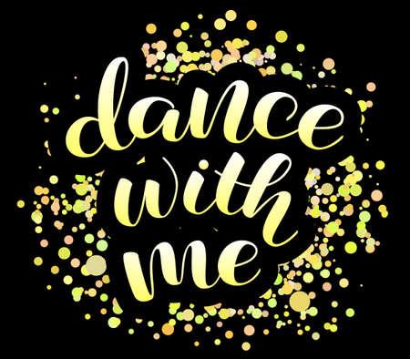 Dance with me brush lettering. Vector illustration for banner or poster Vector Illustratie