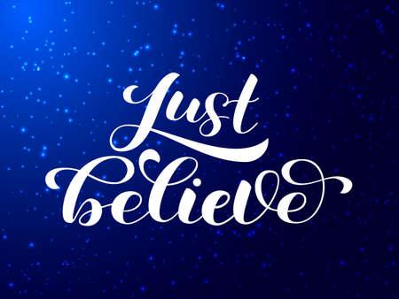 Just Believe brush lettering. Vector illustration for banner or poster