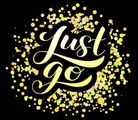 Just go brush lettering. Vector illustration for banner or poster Ilustração