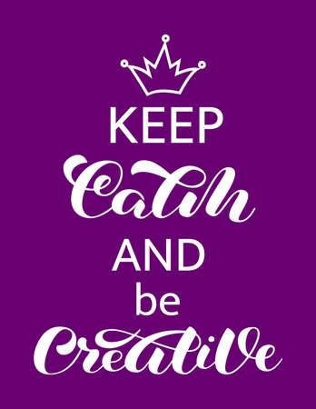 Gardez votre calme et soyez créatif. Mot pour bannière ou affiche. Illustration vectorielle