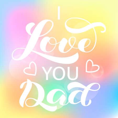 I love you Dad brush lettering. Vector illustration for banner