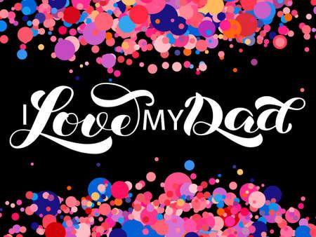 I love my Dad brush lettering. Vector illustration for banner Ilustração