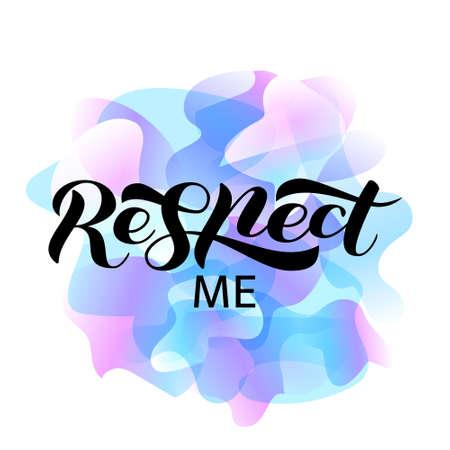 Respect me brush lettering. Vector illustration for clothing