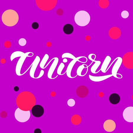 Unicorn brush  lettering. Vector illustration for card