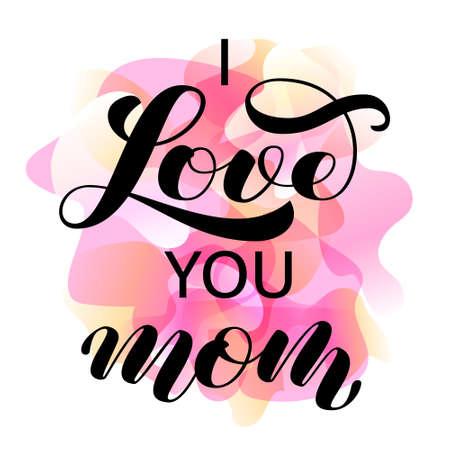I love you Mom brush lettering. Vector illustration for clothes Ilustração